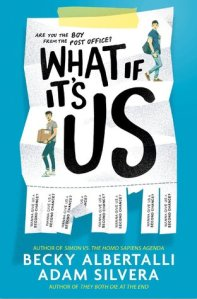 Albertalli & Silvera - What If It's Us (Aus)
